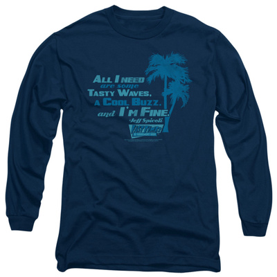 Long Sleeve: Fast Times at Ridgemont High - All I Need Long Sleeves