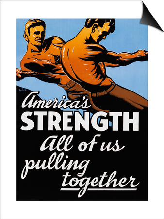 America's Strength, All of Us Pulling Together Prints by C.R. Miller