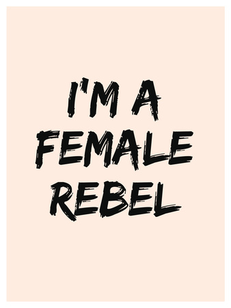 I'm A Female Rebel Prints