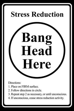 Stress Reduction Bang Head Here Prints