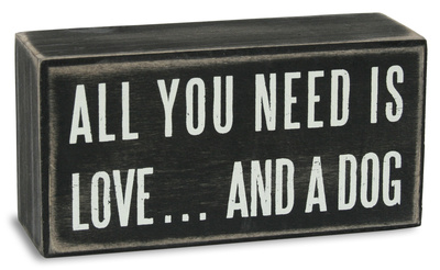 All You Need...Dog Box Sign Wood Sign