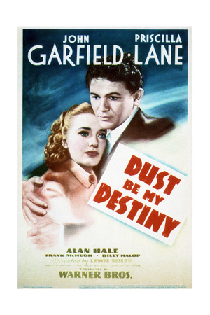 Dust Be My Destiny - Movie Poster Reproduction Prints