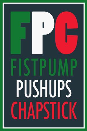 FPC Fistpump Pushups Chapstick Jersey Shore Poster Posters