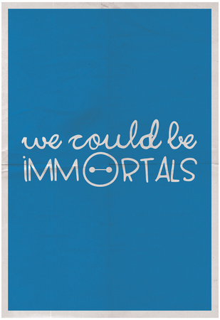 We Could Be Immortal Photo