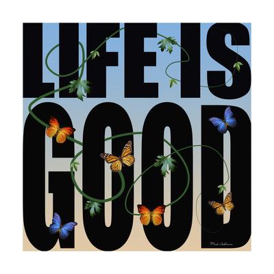 Life Is Good Giclee Print by Mark Ashkenazi