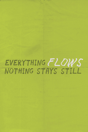 Everything Flows. Nothing Stays Still. Plastic Sign