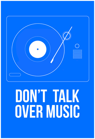 Don't Talk Over Music Poster Photo by  NaxArt