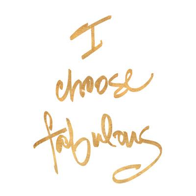 Choose Fabulous (gold foil) ポスター