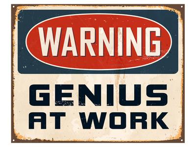 Warning Genius At Work 2 Prints