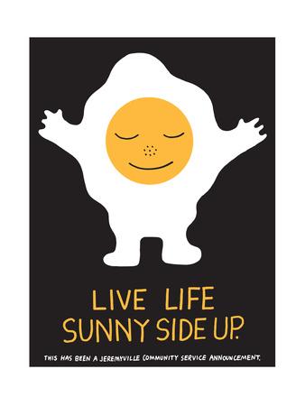 Jeremyville illustration from Jeremyville Sessions book, live life sunnyside up art poster