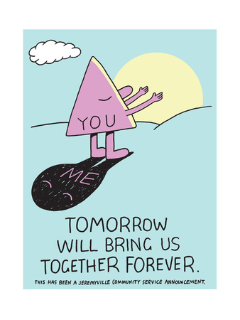 Jeremyville: Tomorrow Will Bring Us Together Forever Posters by  Jeremyville
