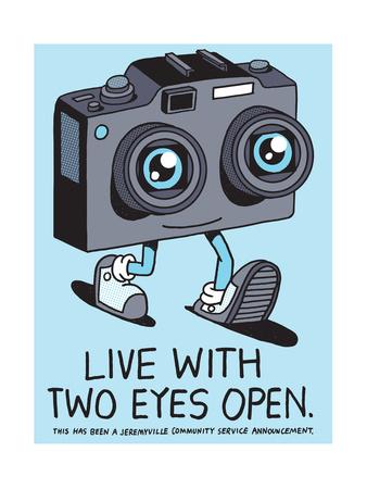 Jeremyville: Live With Two Eyes Open Prints by  Jeremyville