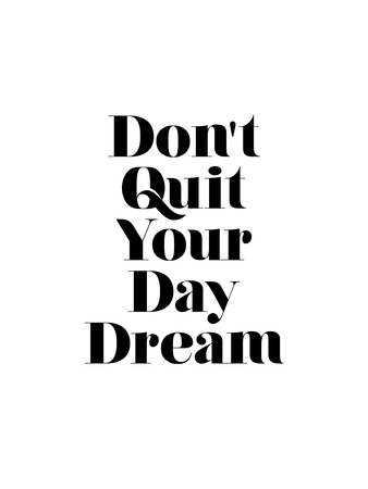 Dont Quit Your Daydream Prints by Brett Wilson