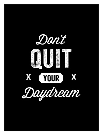 Dont Quit Your Daydream Vintage Poster by Brett Wilson
