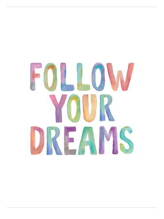 Follow Your Dreams Poster by Brett Wilson