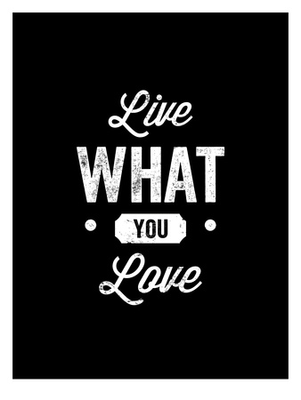 Live What You Love Print by Brett Wilson