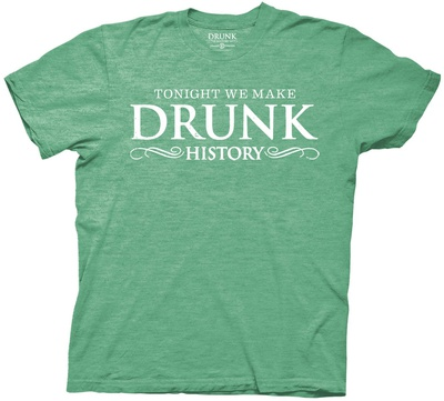 Drunk History - Tonight We Make Drunk History T-shirts