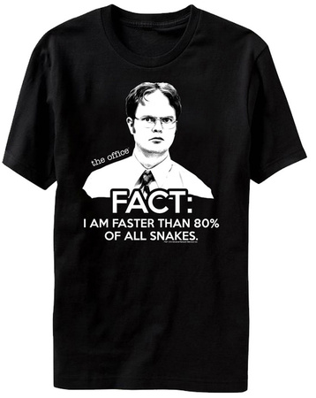 The Office - Dwight Schrute Fact I Am Faster Than 80% Of All Snakes Shirts
