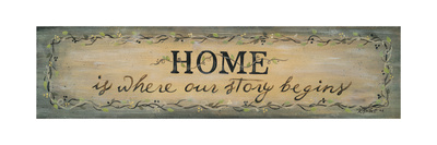 Home Is Where Our Story Begins Posters by Karen Tribett