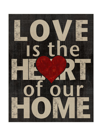 Love Is the Heart of Our Home Posters by Lisa Wolk