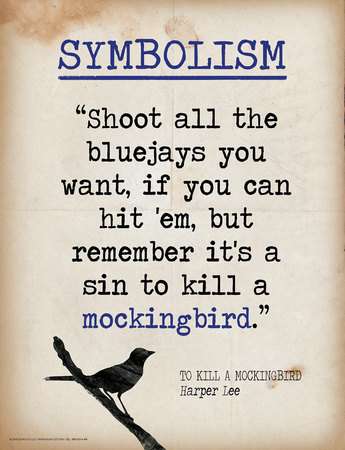 Symbolism (Quote from To Kill a Mockingbird by Harper Lee) Kunstdrucke von Jeanne Stevenson