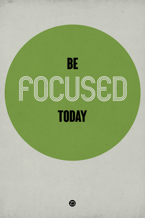 Be Focused Today 1 Plastic Sign by  NaxArt