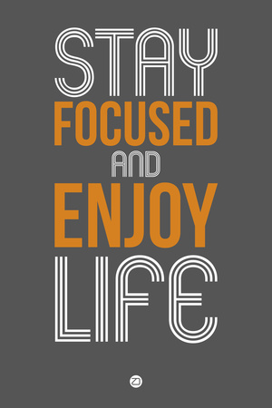 Stay Focused and Enjoy Life 2 Plastic Sign by  NaxArt