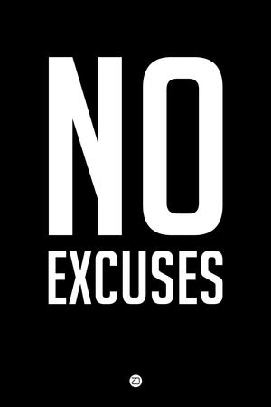 No Excuses 1 Plastic Sign by  NaxArt