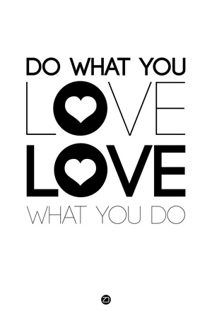 Do What You Love What You Do 4 Plastic Sign by  NaxArt!