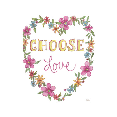 Choose Love Posters by Pam Varacek