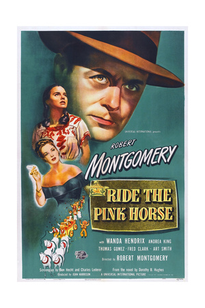Ride the Pink Horse, from Top: Robert Montgomery, Wanda Hendrix, Andrea King, 1947 Prints