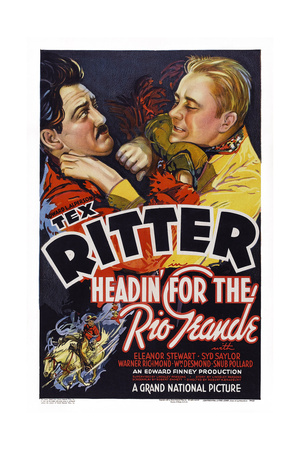 Headin' for the Rio Grande, Top from Left: Charles King, Tex Ritter, 1936 Poster