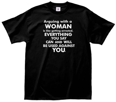Arguing with a Woman Tee Shirts
