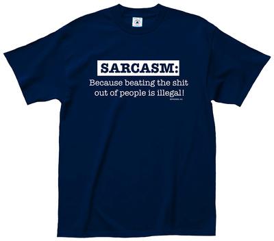 Sarcasm Illegal Tee T-Shirt
