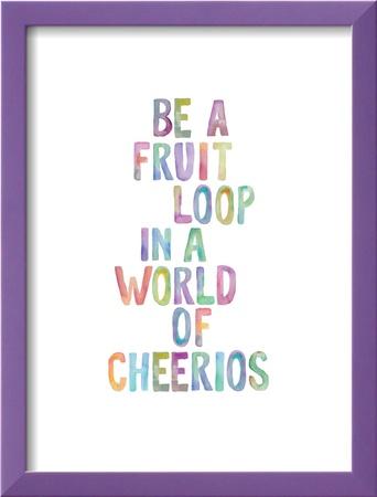 Be A Fruit Loop Poster by Brett Wilson