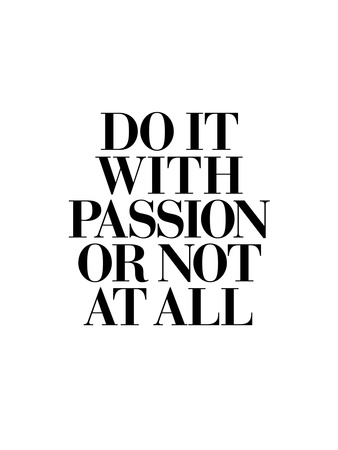 Do It With Passion Print by Brett Wilson