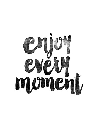 Enjoy Every Moment Poster by Brett Wilson