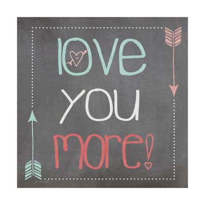 Love You More Square Posters by Jo Moulton