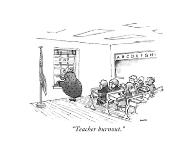 """""""Teacher burnout."""" - New Yorker Cartoon Giclee Print by George Booth"""