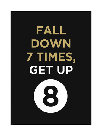 Fall Down 7 Times, Get Up Giclee Print