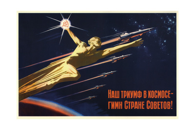 Our Triumph in Space Is the Hymn to the Soviet Country! Giclee Print by Valentin Petrovich Viktorov