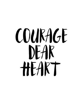 Courage Dear Heart Prints by Brett Wilson