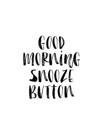 Good Morning Snooze Button Art by Brett Wilson