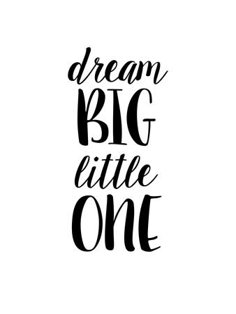 Dream Big LIttle One Prints by Brett Wilson