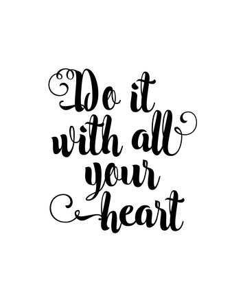 Do It With All Your Heart Print by Brett Wilson