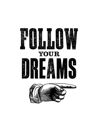 Follow Your Dreams Posters by Brett Wilson