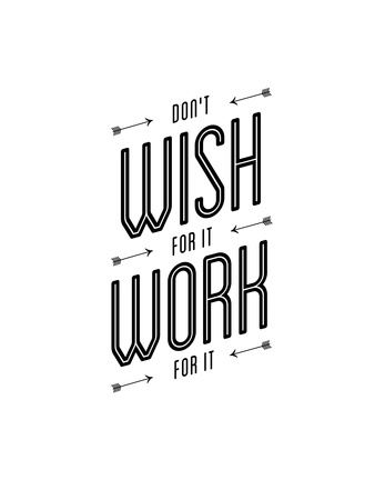 Dont Wish For It Work for It Prints by Brett Wilson