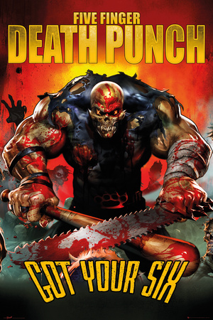 Five Finger Death Punch Got Your Six Posters