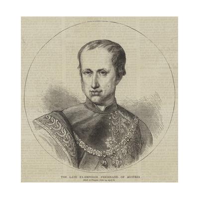 The Late Ex-Emperor Ferdinand of Austria Giclee Print