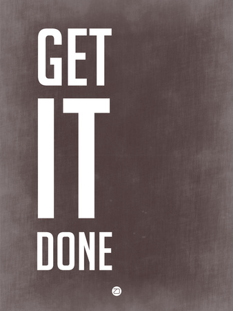 Get it Done Grey Plastic Sign by  NaxArt